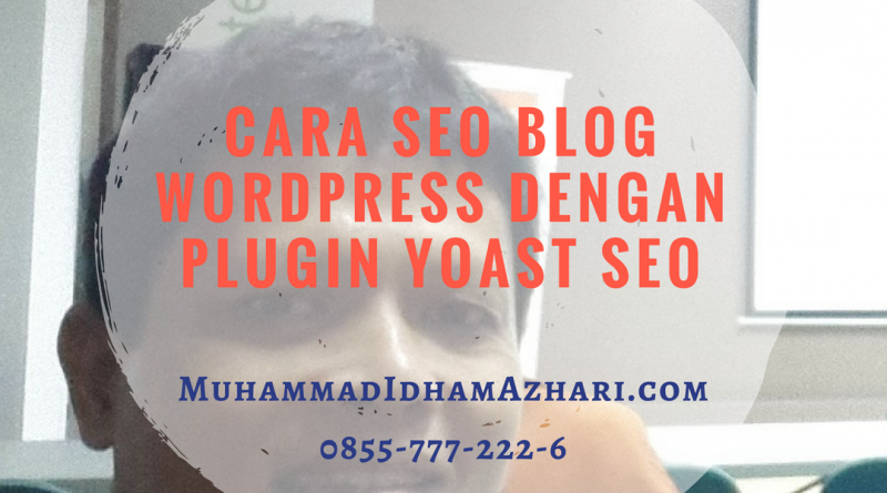 Cara SEO Blog WordPress Dengan Plugin Yoast SEO