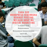 Cara SEO WordPress Sederhana Berikut Posting Melalui Grup WA Digital Marketing