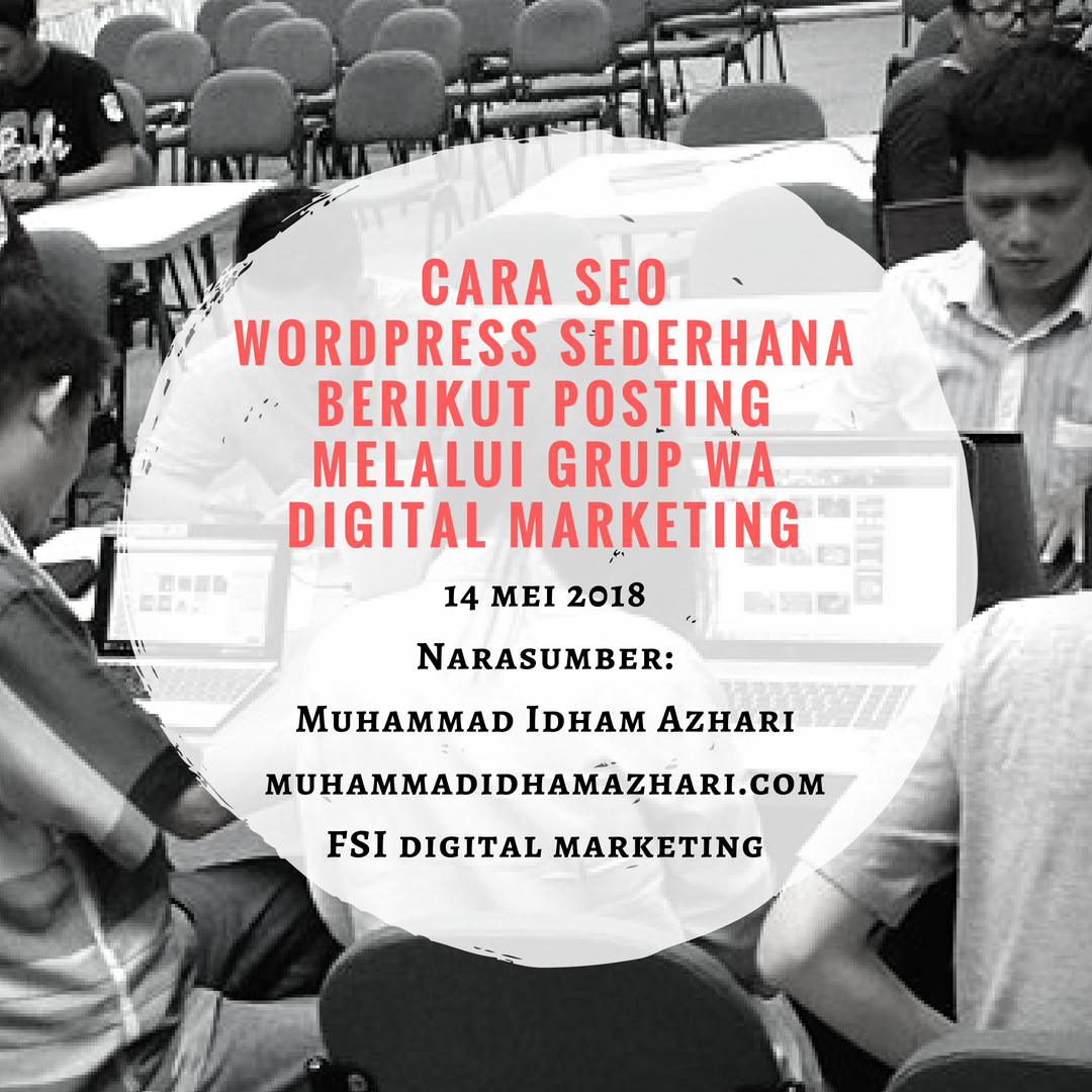 Cara SEO WordPress Sederhana Berikut Posting Melalui Grup WA FSI Digital Marketing