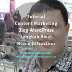 Tutorial Content Marketing Blog WordPress Langkah Awal Brand Attraction